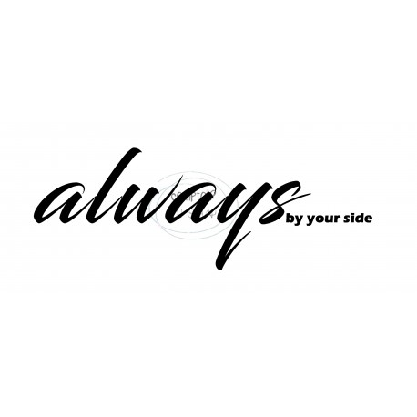 ALWAYS BY YOUR SIDE